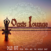 Oasis Lounge: Chilled Beats from India & The Middle East by Various Artists