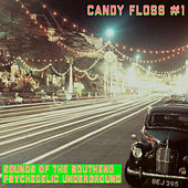 Candy Floss 1 - Sounds from the Southend Psychedelic Underground by Various Artists