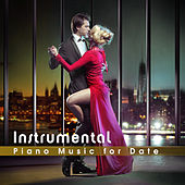Instrumental Piano Music for Date (Piano Romantic, Love Piano, Smooth Piano Jazz, Love Song in Piano) de Various Artists