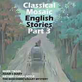 Classical Mosaic. English Stories, Pt. 3 von John Fraser