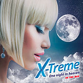 One Night in Heaven (In the Mix) by X Treme