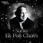 Sanu Ek Pal Chain by Nusrat Fateh Ali Khan