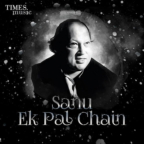 Sanu Ek Pal Chain by Nusrat Fateh Ali Khan
