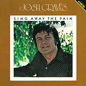 Sing Away the Pain by Josh Graves