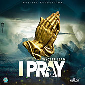 I Pray by Wyclef Jean