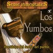 Serie Inmortales: Los Ídolos del Sentir del Pueblo by Los Yumbos