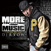 More Than Music by DJ Ryow