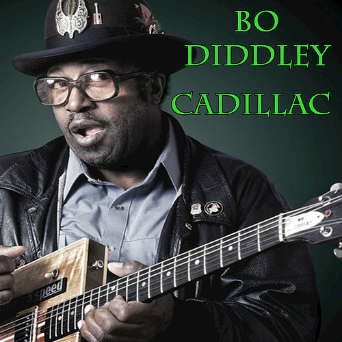 Cadillac by Bo Diddley