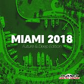Miami 2018 (Future & Deep Edition) - EP by Various Artists