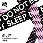 Begun - Single by Jesse Perez