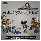 Build Your Crew (From The Floor Kids Original Video Game Soundtrack) von Kid Koala