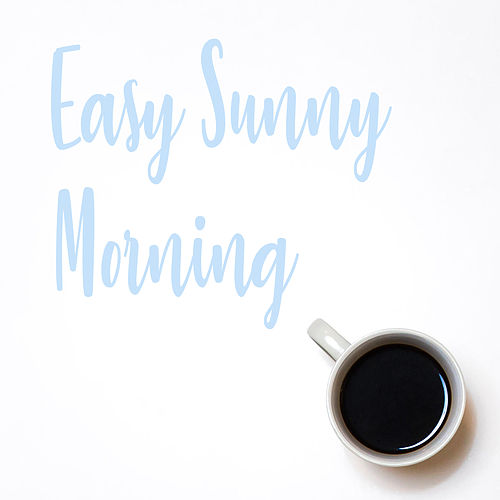 Easy Sunny Morning de Various Artists
