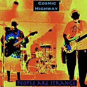 People Are Strange by The Cosmic Highway