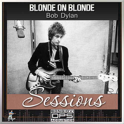 Blonde On Blonde Sessions by Bob Dylan