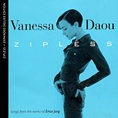 Zipless (Songs From The Works Of Erica Jong) (Expanded Deluxe Edition) by Vanessa Daou