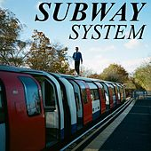 Subway System by Jimothy Lacoste