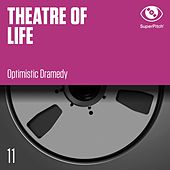Theatre of Life - Optimistic Dramedy de Various Artists