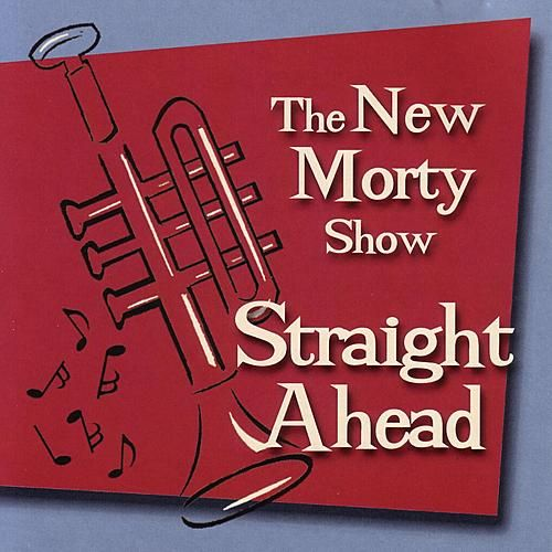 Straight Ahead by The New Morty Show