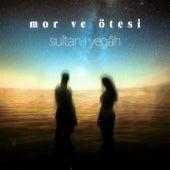 Sultan-ı Yegâh by Mor ve Ötesi