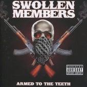 Armed to the Teeth by Swollen Members
