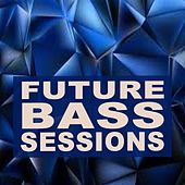 Future Bass Sessions 2018 by Various Artists