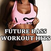 Future Bass Workout Hits (Motivational H.I.I.T. High-Intensity Interval Training Workout Session) & DJ Mix von Various Artists