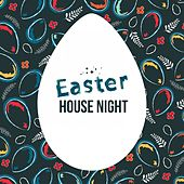 Easter House Night by Various Artists