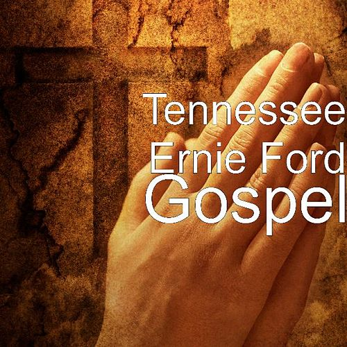 Gospel by Tennessee Ernie Ford