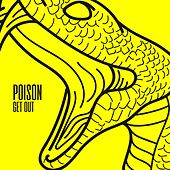 Get Out by Poison