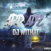 Oj With It von Ard Adz