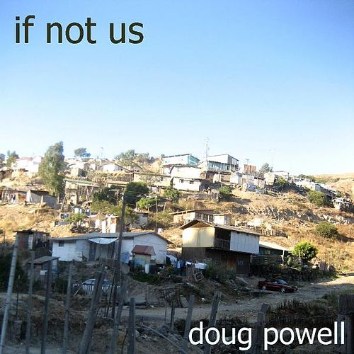 If Not Us by Doug Powell