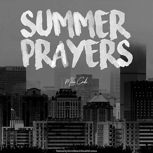Summer Prayers by Milan Credle