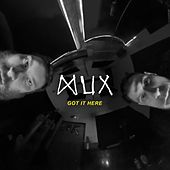Got It Here by Mux
