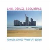 Chill Deluxe Essentials (Acoustic Lounge - Frankfurt Edition) de Various Artists