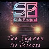 The Shapes and the Colours by The Side Project