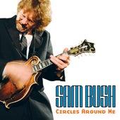 Circles Around Me by Sam Bush