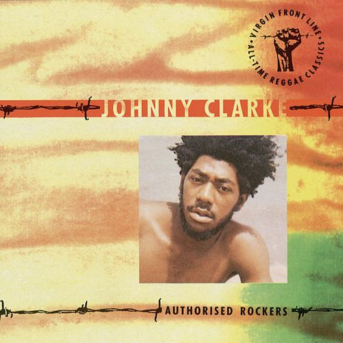 Authorised Rockers by Johnny Clarke