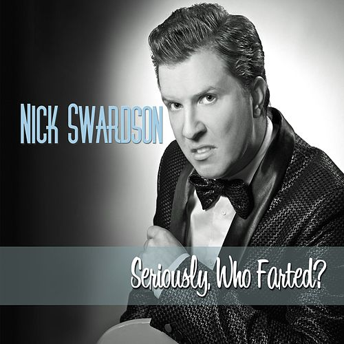 Seriously, Who Farted? by Nick Swardson