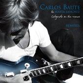 Colgando en tus manos Remixes - EP de Carlos Baute