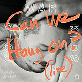Can We Hang On ? (Live) di Cold War Kids