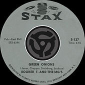 Green Onions / Behave Yourself [Digital 45] by Booker T. & The MGs