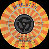 Crimson And Clover / Some Kind Of Love by Tommy James and the Shondells