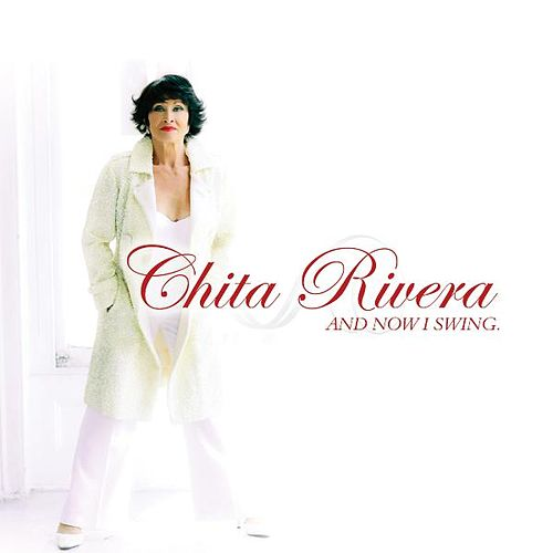 And Now I Swing by Chita Rivera
