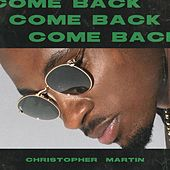 Come Back by Christopher Martin