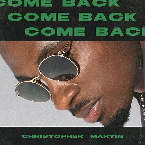 Come Back von Christopher Martin