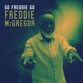 Go Freddie Go by Freddie McGregor