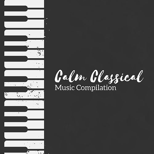 Calm Classical Music Compilation by Lullabyes