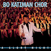 A Glory Night by Bo Katzman Chor