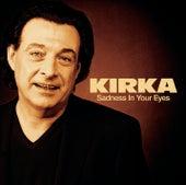 Sadness In Your Eyes von Kirka