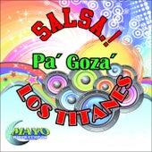 Pa' Goza' (Salsa!) de Los Titanes